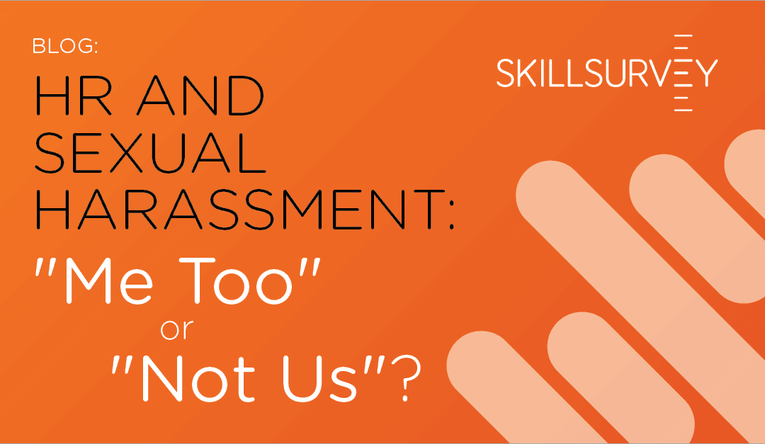 """Sexual Harassment: Is Your Organization's Response """"Me Too"""" or """"Not Us""""?"""