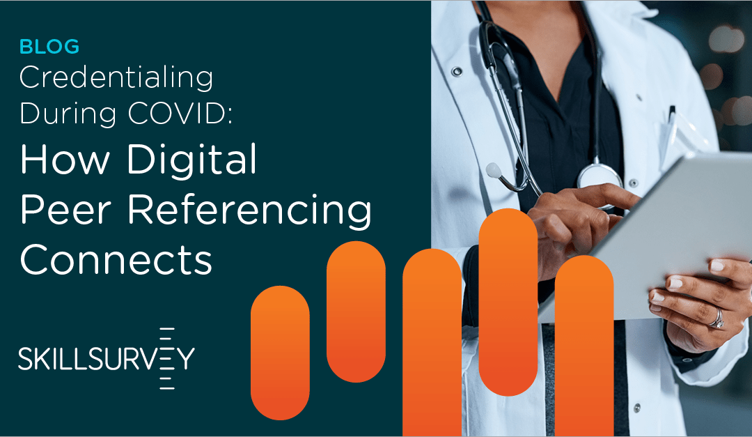 Mobile-optimized Peer Referencing: How Medical Staff Services Teams are Credentialing Doctors Faster During the Pandemic