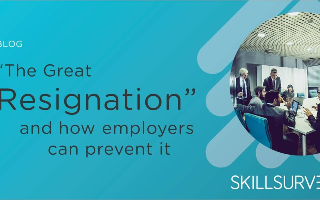 """How Employers can Reduce the Impact of """"The Great Resignation"""""""