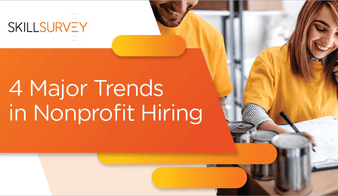 4 Major Hiring and Talent Trends that are Impacting Nonprofit Organizations